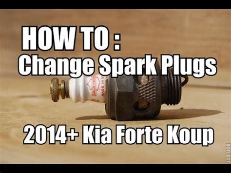 How To  Change Spark Plugs 2014+ Forte Koup  Youtube