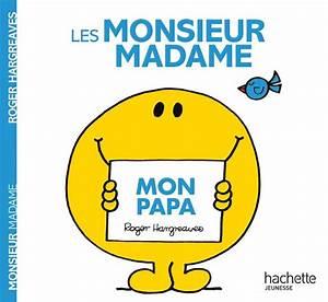 Livre Monsieur Madame  Mon papa, Roger Hargreaves, Hachette Jeunesse, Monsieur Madame