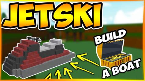 How To Build A Boat Roblox by Jet Ski Build A Boat For Treasure Roblox