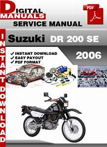 Suzuki Dr 200 Se 2006 Factory Service Repair Manual Pdf