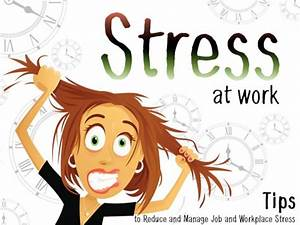 Stress At Work Tips To Reduce And Manage Job And | Caroldoey