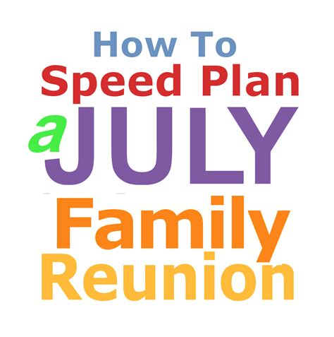 how to plan a family reunion family reunion planning guides apps and books how to speed plan a july family reunion