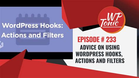 Wordpress Hooks, Actions And Filters