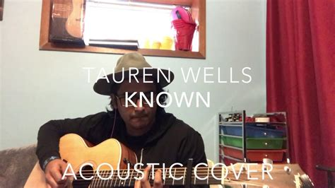 Known // Tauren Wells // Acoustic Cover