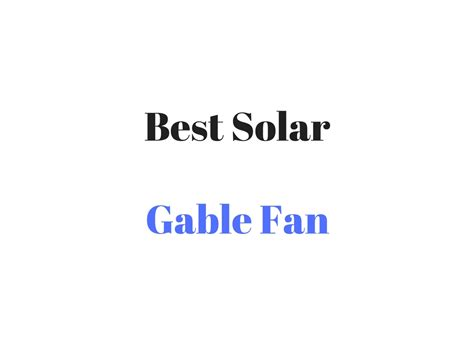 best solar gable fan best solar gable fan reviews buyer 39 s guide for gable