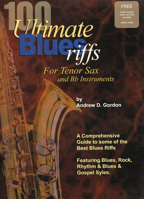 100 Ultimate Blues Riffs for Tenor Saxophone & Bb ...