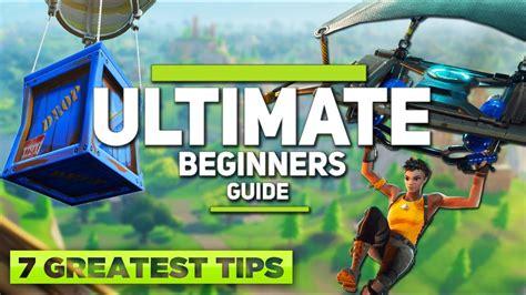 Fortnite Battle Royale  Ultimate Beginners Guide (7