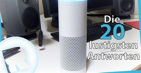 Spass Mit Amazons Die 20 Lustigsten Antworten echo die 20 lustigsten antworten
