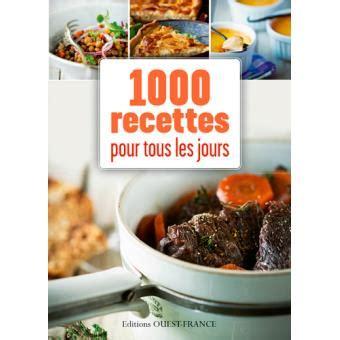 livre de cuisine facile pour tous les jours mille recettes pour tous les jours cartonné collectif