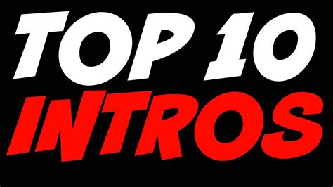 Top 10 Youtube Intros Youtube