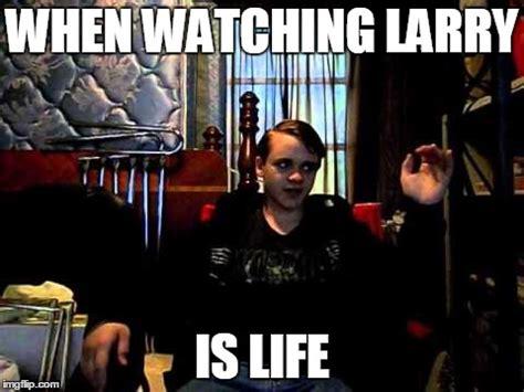 Larry Face Meme - larry is life imgflip