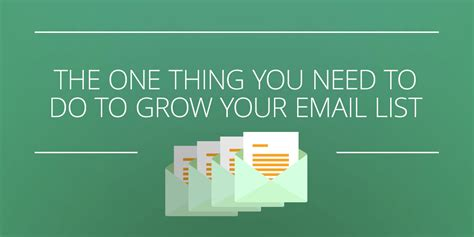 the one thing you need to do to grow your email list