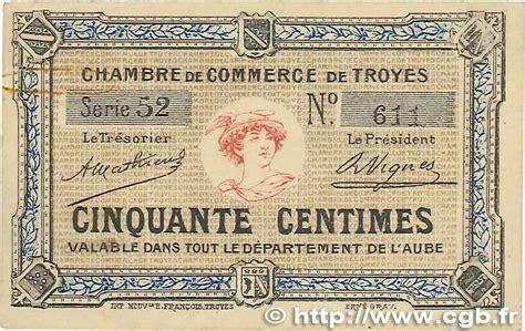 chambre de commerce troyes 50 centimes régionalisme et divers troyes 1918 jp