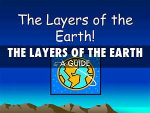The Layers Of The Earth By Mrssciencelind 3