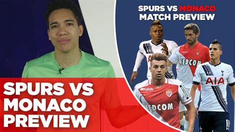 Tottenham Hotspur vs Monaco   Match Preview   With Craig ...