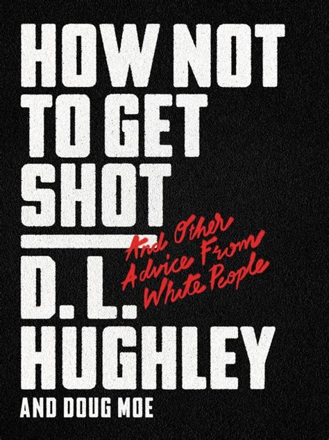 How Not To Get Shot  D L Hughley, Doug Moe Hardcover