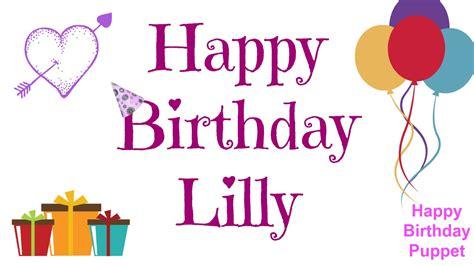 Happy Birthday Lilly  Best Happy Birthday Song Ever Youtube