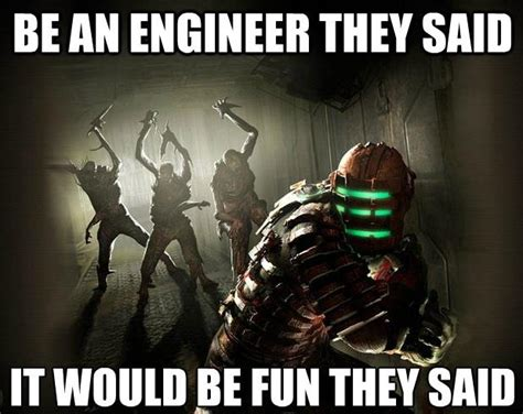 Dead Space Meme - image 709335 it will be fun they said know your meme