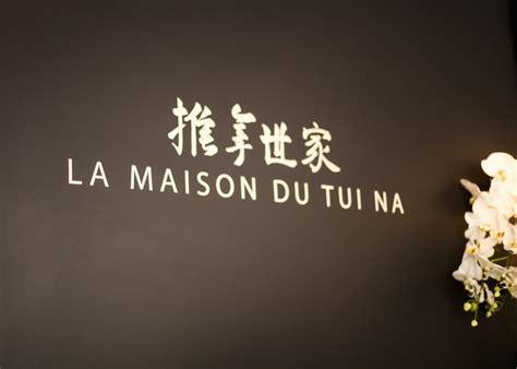 la maison du tui na the new in the city