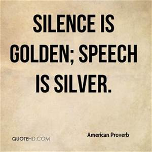 American Prover... Silence Golden Quotes