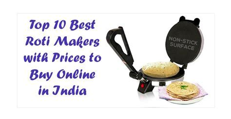 Top 10 Best Roti Makers Brands with Prices in India 2018