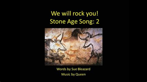 Rolling stone ranked it number 330 of the 500 greatest songs of. We will rock you! Stone Age Song 2 - YouTube