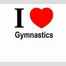 I Love Gymnastics Quotes Quotesgram