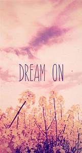 Dream on - #quotes iPhone wallpaper @mobile9 | iPhone 7 ...