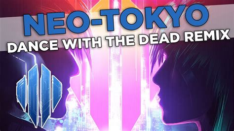 Neo-tokyo (dance With The Dead Remix)