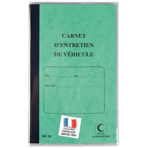 carnet d entretien carnet d entretien du vehicule lebon vernay vente de carnet imprim 233 la centrale du bureau