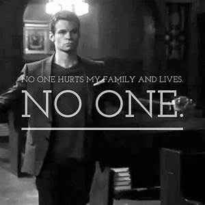 No one hurts my... Mikaelson Quotes