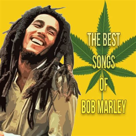 The Best Bob Marley Songs by The Best Songs Of Bob Marley Bob Marley And
