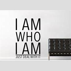 I Am Who I Am Text Quotes Wall Stickers Adhesive Wall Sticker
