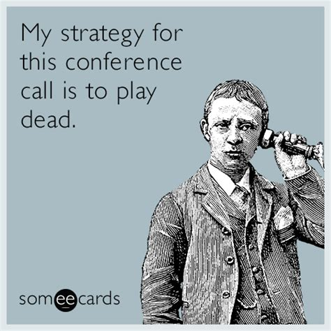 Conference Call Meme - your meeting is a high priority if there s free food workplace ecard