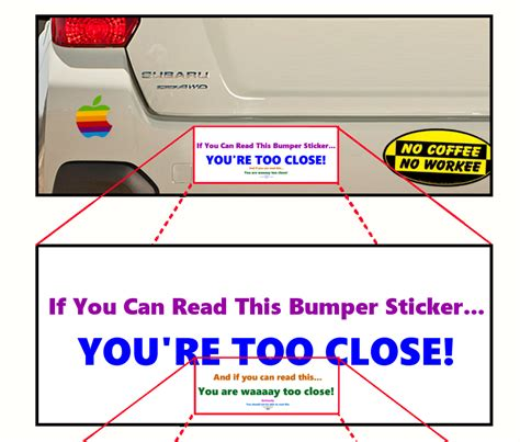 If You Can Read This Bumper Sticker, You Are Waaaaay Too