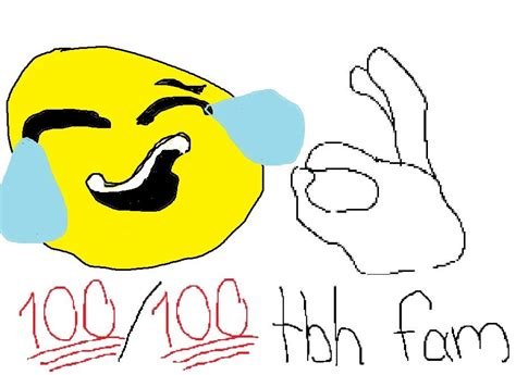 Smiling Crying Face Meme - 100 100 tbh fam crying laughing emoji know your meme