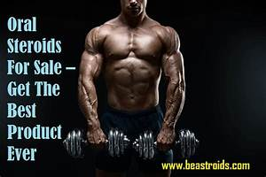 Oral Steroids For Sale  U2013 Get The Best Product Ever