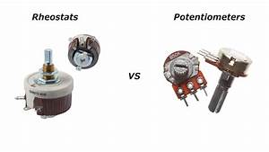 Differences Between Potentiometers And Rheostats