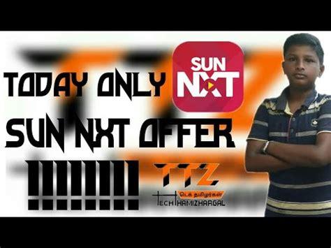 இன ற ஒர ந ள sun nxt app free free free tech
