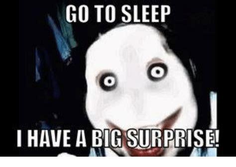 Meme Surprise - go to sleep i have a big surprise go to sleep meme on sizzle