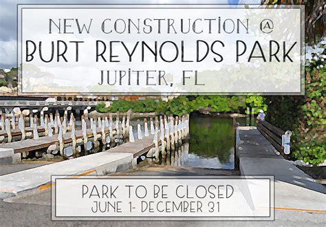 burt reynolds park  jupiter  close   months
