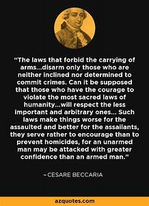 Cesare Beccaria quote: The laws that forbid the carrying ...