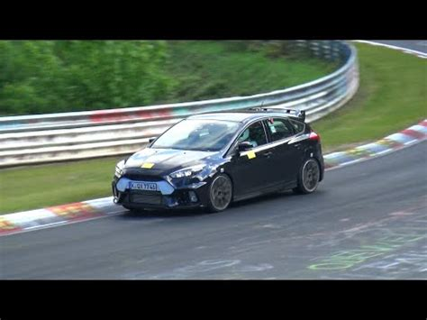 Focus Rs Nurburgring Time by 2016 Ford Focus Rs Testing On The Nurburgring