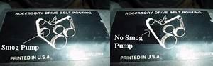 Smog Pump Delete Pictures Please   Serpentine Belt