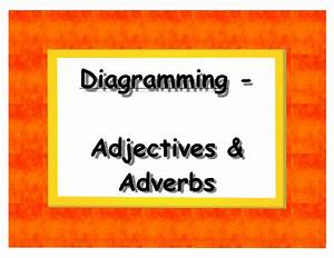 Diagramming Adjectives And Adverbs