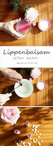 Lippenbalsam Selber Machen : lippenbalsam selber machen anleitung und rezept f r deine lippenpflege ~ Frokenaadalensverden.com Haus und Dekorationen
