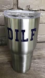 Dilf 30 Oz Stainless Steel Yeti Type Tumbler