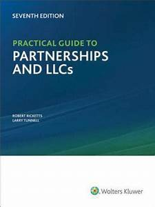 Practical Guide To Partnerships And Llcs  7th Edition  By