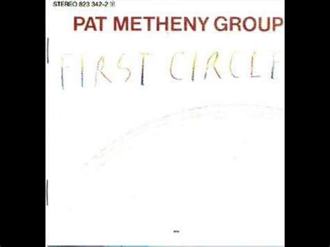 pat metheny circle pat metheny the circle 06 end of the