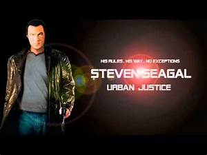 Steven Seagal - Urban Justice End Theme - YouTube